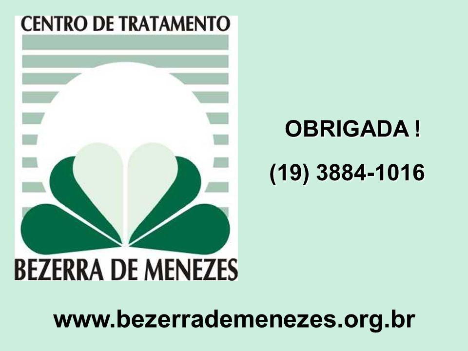 www.bezerrademenezes.org.br OBRIGADA ! (19) 3884-1016