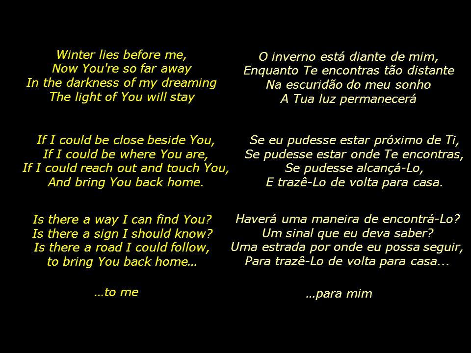 Tema musical: If I Could Be Where You Are, Enya Formatação: um_peregrino@hotmail.com