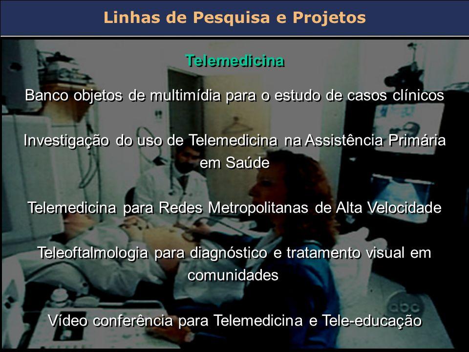 DIS-UNIFESP Linhas de Pesquisa e Projetos Telemedicina Banco objetos de multimídia para o estudo de casos clínicos Investigação do uso de Telemedicina