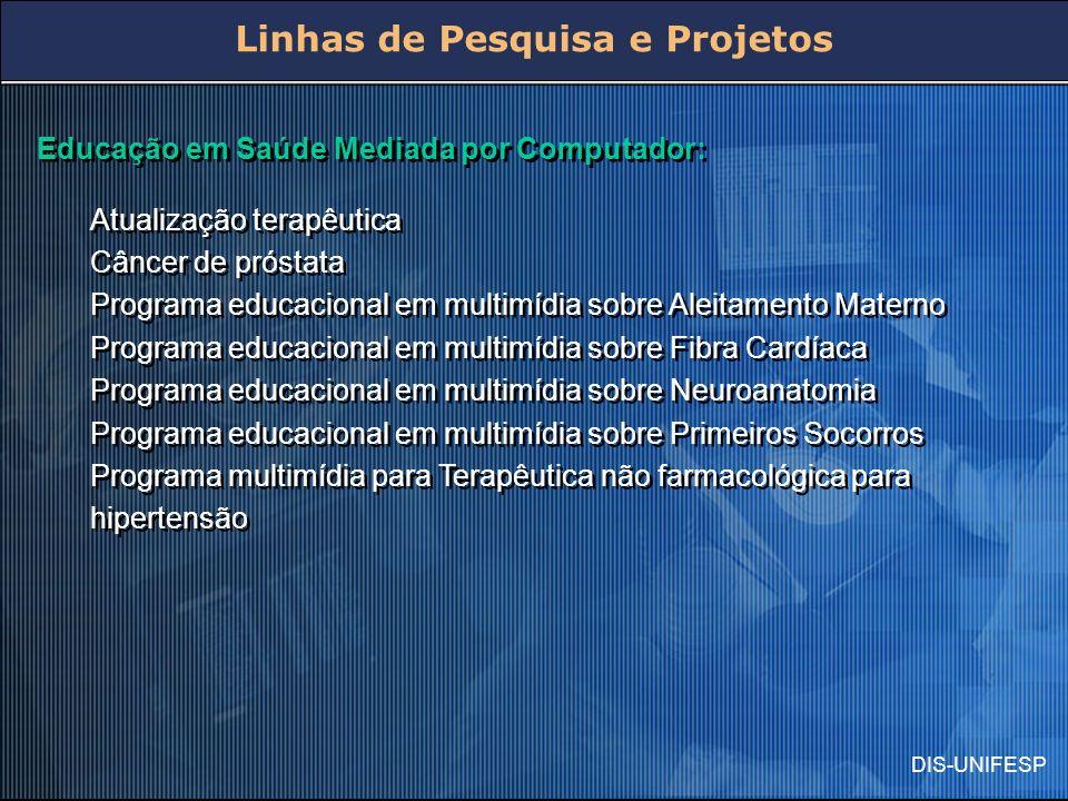 DIS-UNIFESP Educação em Saúde Mediada por Computador: Atualização terapêutica Câncer de próstata Programa educacional em multimídia sobre Aleitamento