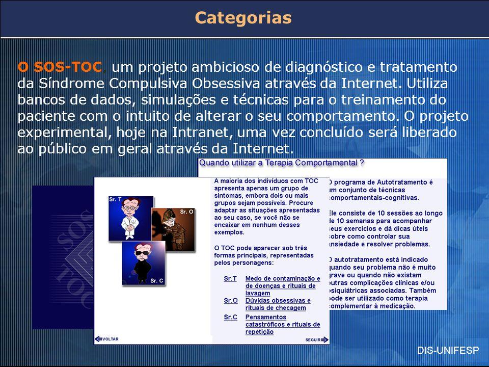 DIS-UNIFESP O SOS-TOC, um projeto ambicioso de diagnóstico e tratamento da Síndrome Compulsiva Obsessiva através da Internet. Utiliza bancos de dados,