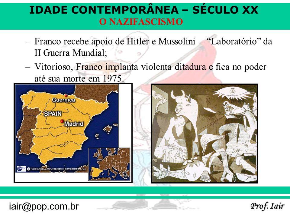 IDADE CONTEMPORÂNEA – SÉCULO XX Prof. Iair iair@pop.com.br O NAZIFASCISMO