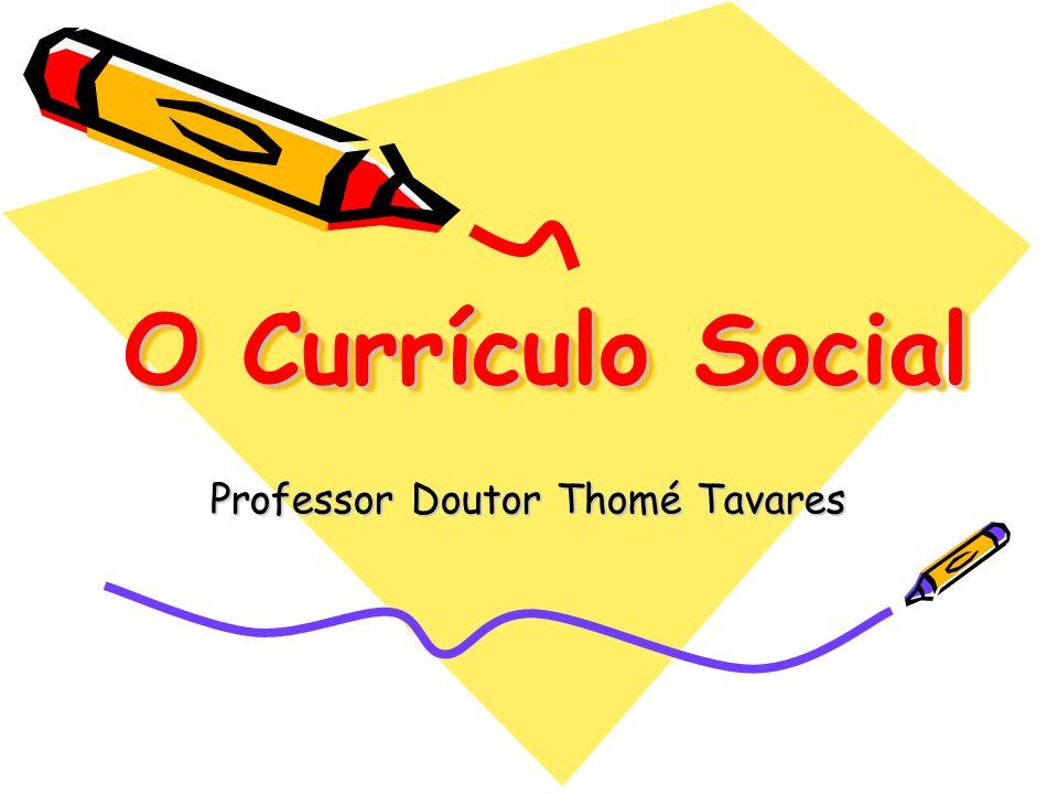 O Currículo Social Professor Doutor Thomé Tavares