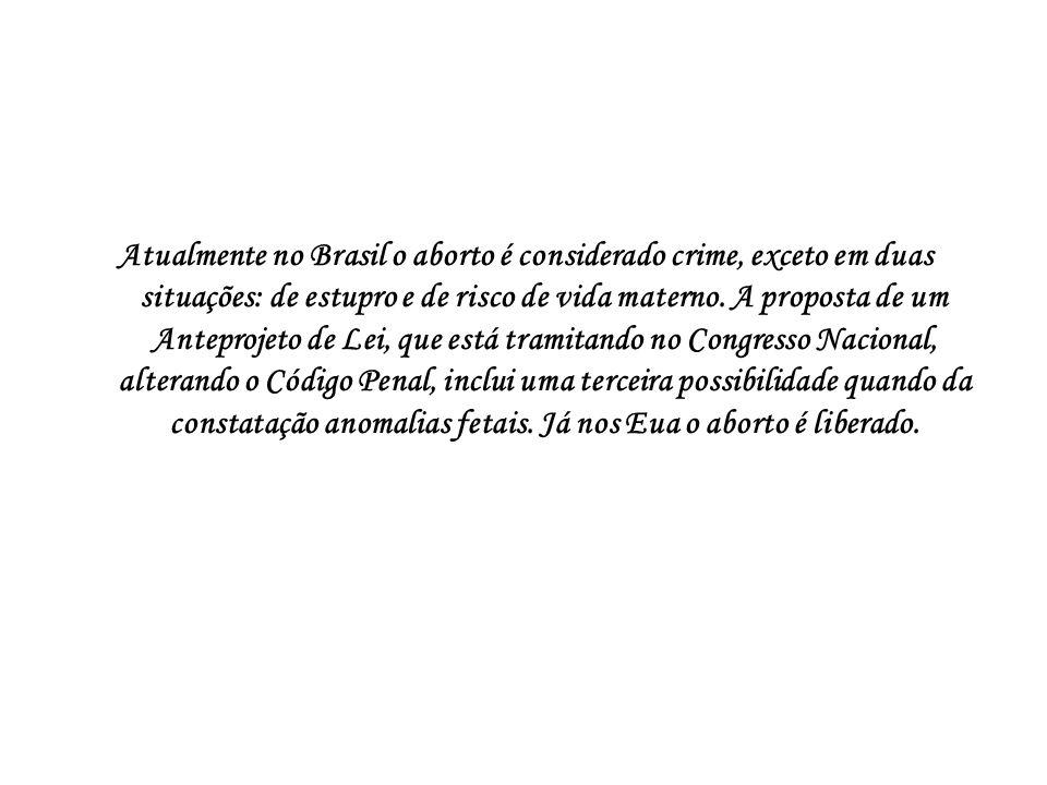 Atualmente no Brasil o aborto é considerado crime, exceto em duas situações: de estupro e de risco de vida materno. A proposta de um Anteprojeto de Le