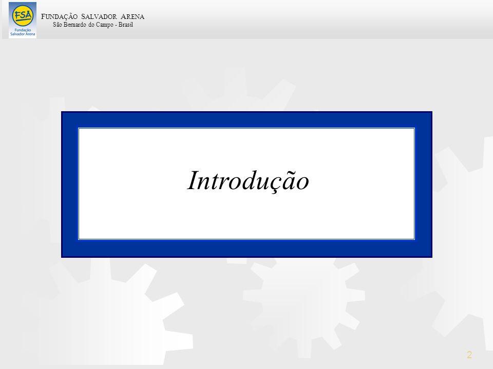 F UNDAÇÃO S ALVADOR A RENA São Bernardo do Campo - Brasil 2 Introdução Introdução