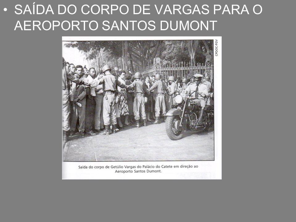 SAÍDA DO CORPO DE VARGAS PARA O AEROPORTO SANTOS DUMONT