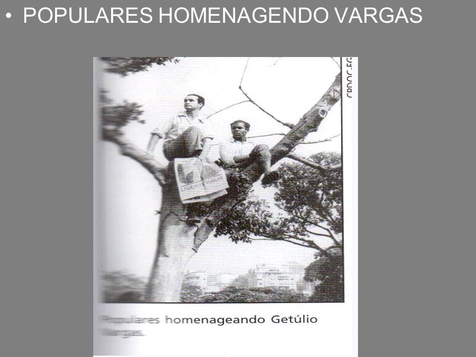 POPULARES HOMENAGENDO VARGAS
