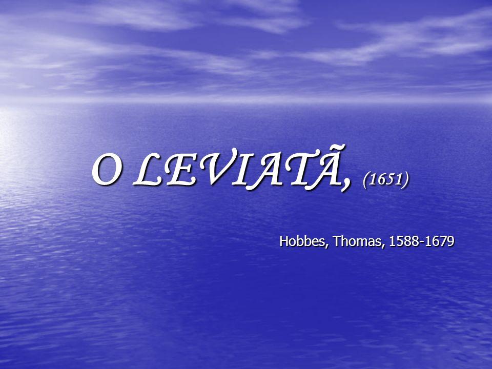 O LEVIATÃ, (1651) Hobbes, Thomas, 1588-1679