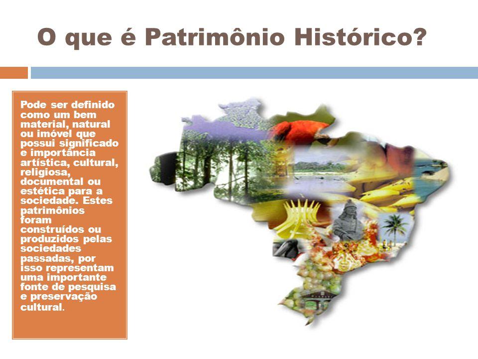 O que é Patrimônio Histórico? Pode ser definido como um bem material, natural ou imóvel que possui significado e importância artística, cultural, reli