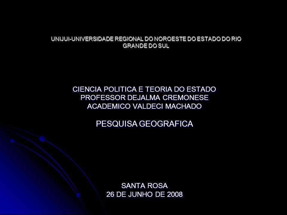 UNIJUI-UNIVERSIDADE REGIONAL DO NOROESTE DO ESTADO DO RIO GRANDE DO SUL CIENCIA POLITICA E TEORIA DO ESTADO PROFESSOR DEJALMA CREMONESE ACADEMICO VALD