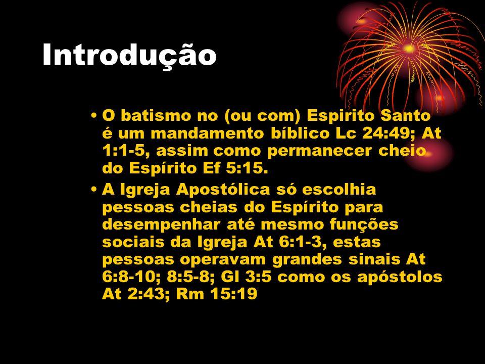 O batismo no (ou com) Espirito Santo é um mandamento bíblico Lc 24:49; At 1:1-5, assim como permanecer cheio do Espírito Ef 5:15. A Igreja Apostólica