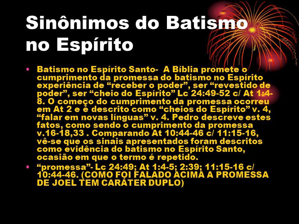 Sinônimos do Batismo no Espírito Batismo no Espírito Santo- A Bíblia promete o cumprimento da promessa do batismo no Espírito experiência de receber o