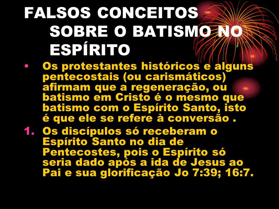 FALSOS CONCEITOS SOBRE O BATISMO NO ESPÍRITO Refutação: N.