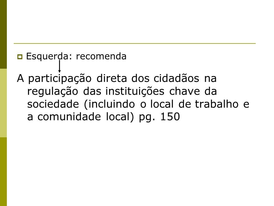A participação direta dos cidadãos na regulação das instituições chave da sociedade (incluindo o local de trabalho e a comunidade local) pg. 150 Esque