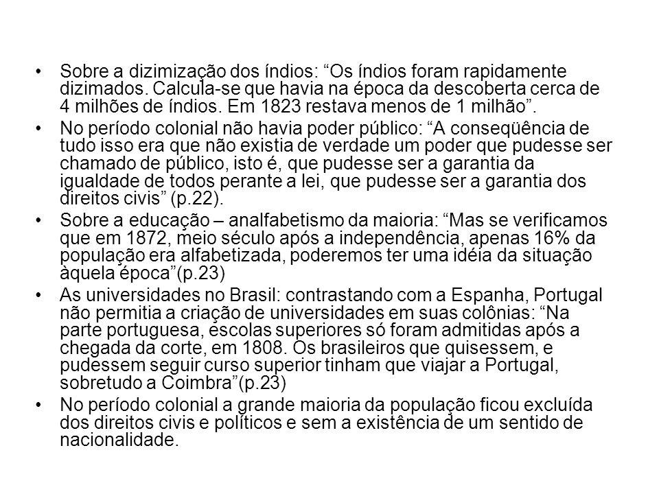 Famosa frase de Aristides Lobo: O povo do Rio de Janeiro assistira bestializado, isto é, bestificado, atônito, aos acontecimentos, sem entender o que se passava, julgando tratar-se de parada militar(p.81) A participação popular foi menor do que na Proclamação da independência (p.81) A República adotou o federalismo ao estilo norte- americano reforçando os governos estaduais (p.81) Movimentos anti-republicanos: Canudos uma ameaça a República.