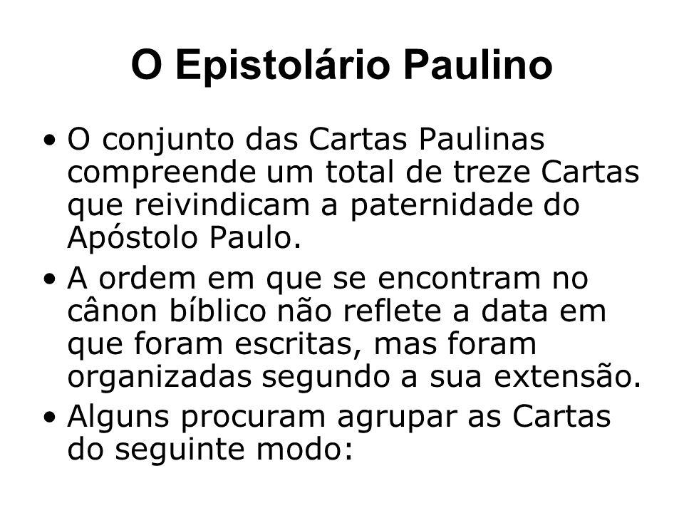 O Epistolário Paulino O conjunto das Cartas Paulinas compreende um total de treze Cartas que reivindicam a paternidade do Apóstolo Paulo. A ordem em q