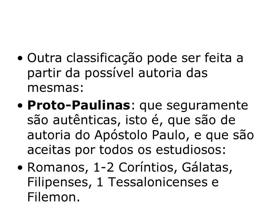 Outra classificação pode ser feita a partir da possível autoria das mesmas: Proto-Paulinas: que seguramente são autênticas, isto é, que são de autoria