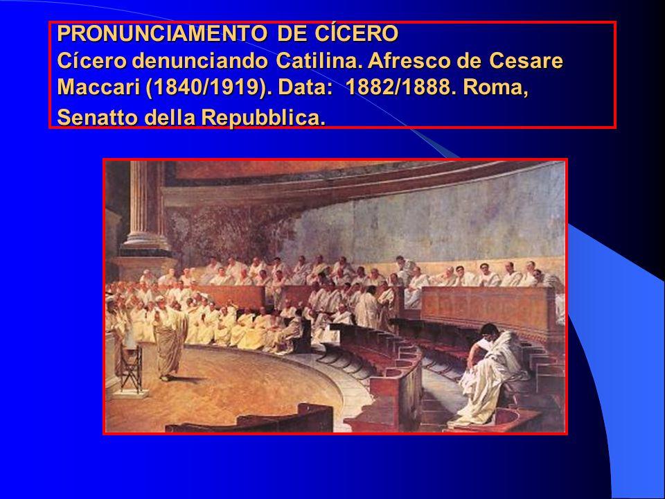 PRONUNCIAMENTO DE CÍCERO Cícero denunciando Catilina. Afresco de Cesare Maccari (1840/1919). Data: 1882/1888. Roma, Senatto della Repubblica.