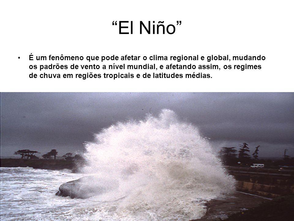El Niño É um fenômeno que pode afetar o clima regional e global, mudando os padrões de vento a nível mundial, e afetando assim, os regimes de chuva em