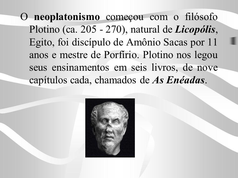 O neoplatonismo começou com o filósofo Plotino (ca. 205 - 270), natural de Licopólis, Egito, foi discípulo de Amônio Sacas por 11 anos e mestre de Por