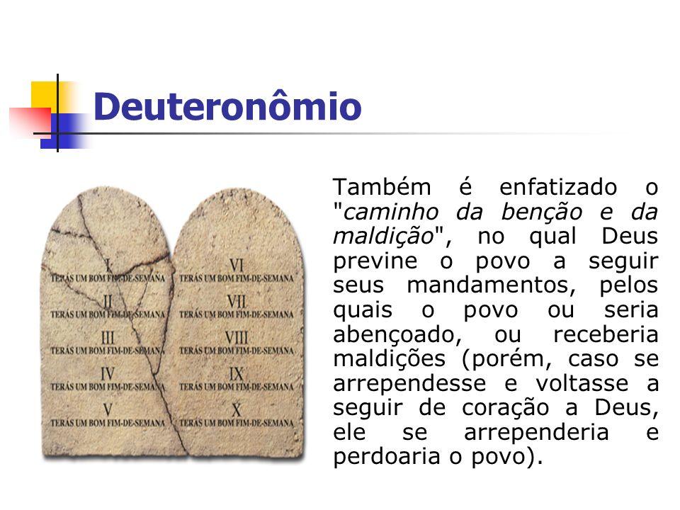 Deuteronômio Também é enfatizado o