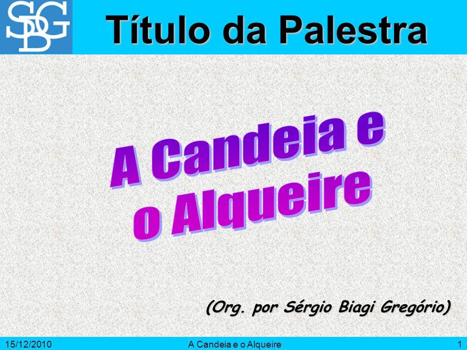 15/12/2010A Candeia e o Alqueire2 Introdução Candeia e alqueire representam a simbologia da transmissão do conhecimento.