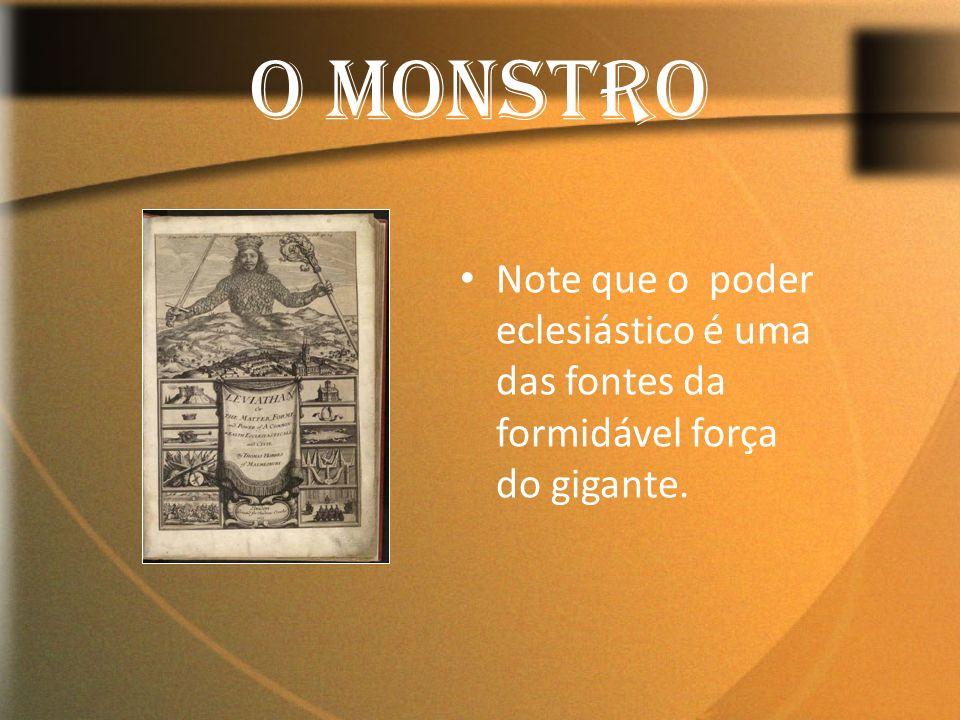 O Monstro Note que o poder eclesiástico é uma das fontes da formidável força do gigante.