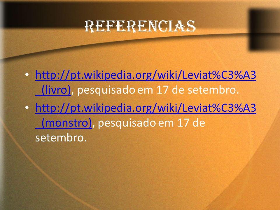 REFERENCIAS http://pt.wikipedia.org/wiki/Leviat%C3%A3 _(livro), pesquisado em 17 de setembro. http://pt.wikipedia.org/wiki/Leviat%C3%A3 _(livro) http: