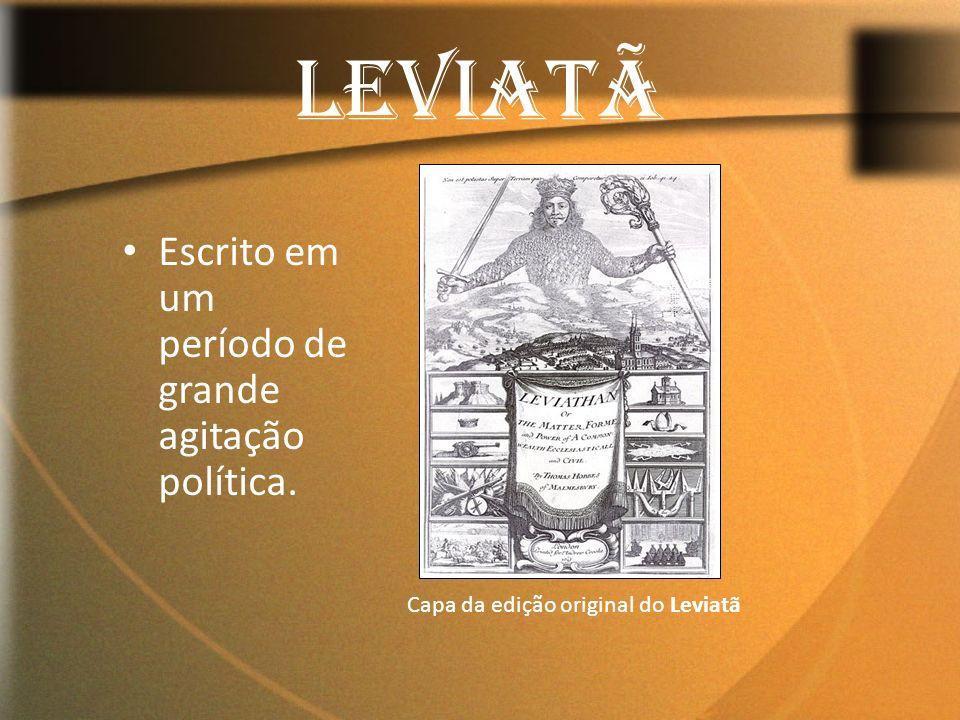 LEVIATÃ Escrito em um período de grande agitação política. Capa da edição original do Leviatã