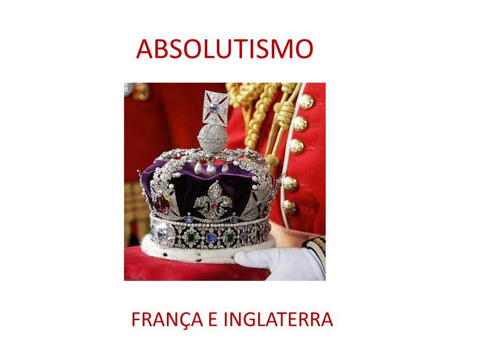 ABSOLUTISMO FRANÇA E INGLATERRA