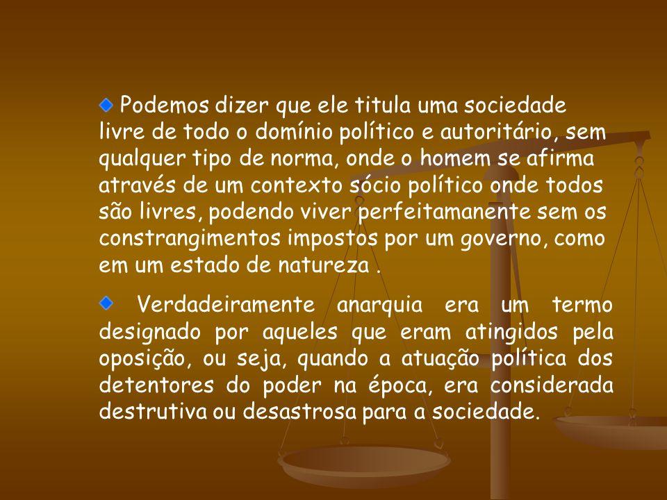 OUTROS OBJETIVOS DO ANARQUISMO :. O anarquismo tem como objetivo combater o estado, não só pela intervenção social na vida do indivíduo, mas porque o