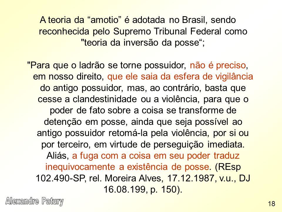A teoria da amotio é adotada no Brasil, sendo reconhecida pelo Supremo Tribunal Federal como
