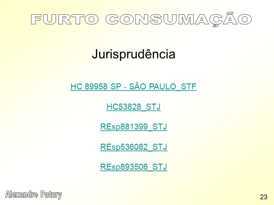 Jurisprudência HC 89958 SP - SÃO PAULO_STF HC53828_STJ REsp881399_STJ REsp536082_STJ REsp893506_STJ 23