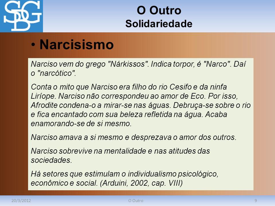 O Outro Solidariedade 20/3/2012O Outro9 Narciso vem do grego