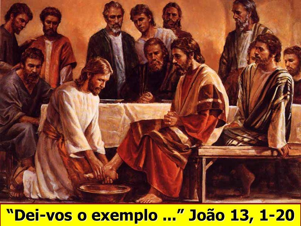 Dei-vos o exemplo... João 13, 1-20