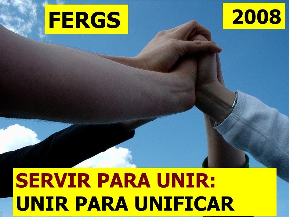 SERVIR PARA UNIR: UNIR PARA UNIFICAR FERGS 2008