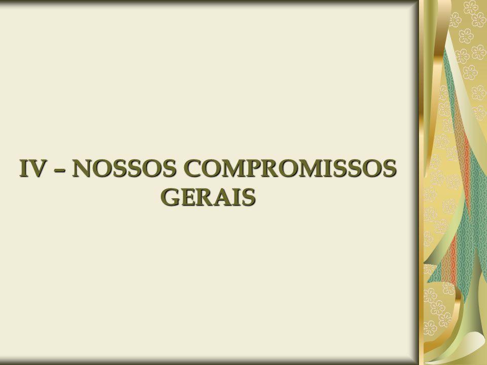 IV – NOSSOS COMPROMISSOS GERAIS