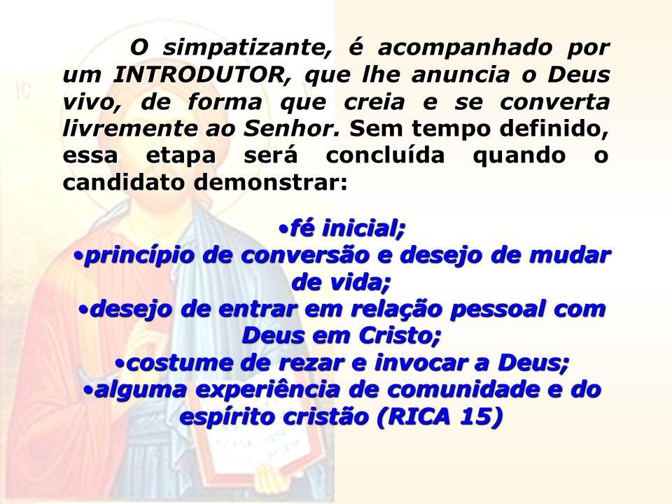 A passagem desta etapa para o Catecumenato é feita através do: RITO da ADMISSÃO DOS CATECÚMENOS ETAPA 2 - O CATECUMENATO