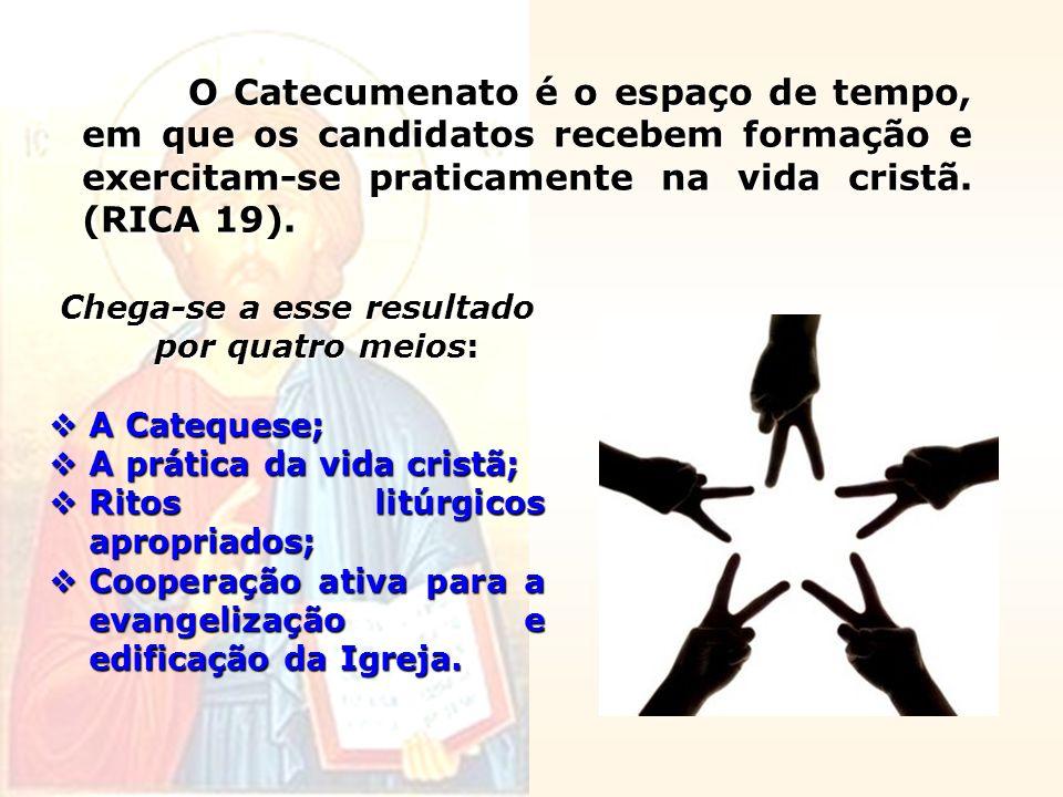 O Catecumenato é o espaço de tempo, em que os candidatos recebem formação e exercitam-se praticamente na vida cristã. (RICA 19). Chega-se a esse resul