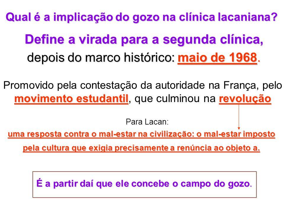 Define a virada para a segunda clínica, depois do marco histórico: maio de 1968.