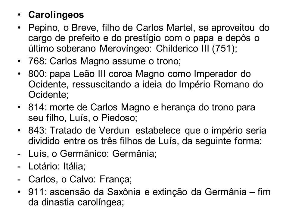 Carolíngeos Pepino, o Breve, filho de Carlos Martel, se aproveitou do cargo de prefeito e do prestígio com o papa e depôs o último soberano Merovíngeo