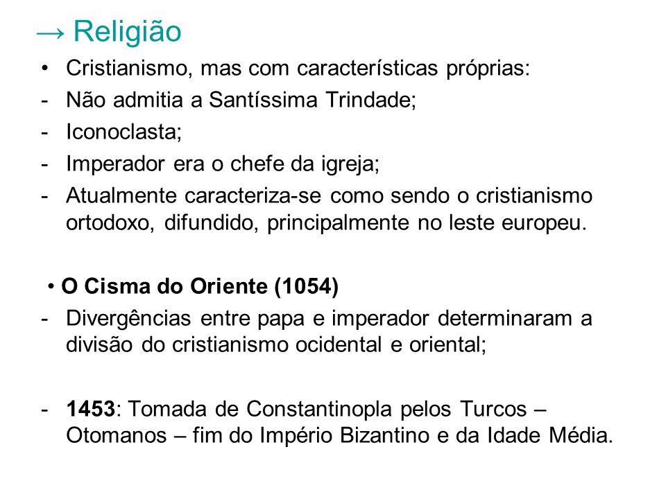 Religião Cristianismo, mas com características próprias: -Não admitia a Santíssima Trindade; -Iconoclasta; -Imperador era o chefe da igreja; -Atualmen