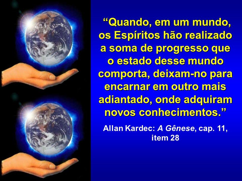 4- Podem os Espíritos encarnar em um mundo relativamente inferior a outro onde já viveram.