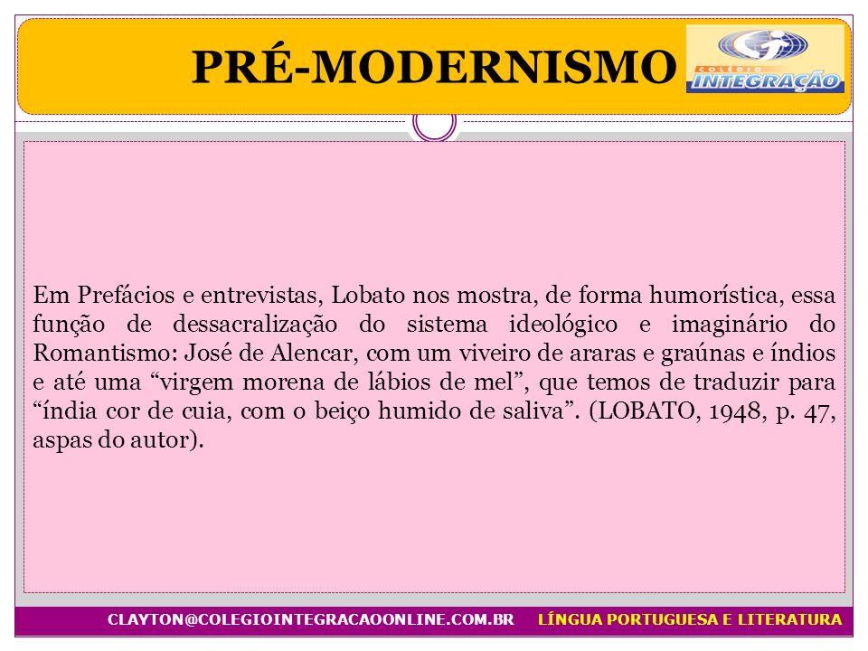 Em Prefácios e entrevistas, Lobato nos mostra, de forma humorística, essa função de dessacralização do sistema ideológico e imaginário do Romantismo: