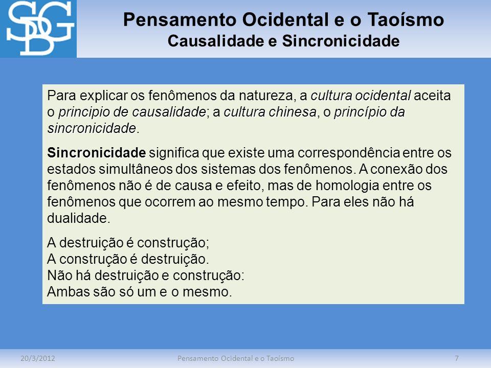 Pensamento Ocidental e o Taoísmo Causalidade e Sincronicidade 20/3/2012Pensamento Ocidental e o Taoísmo7 cultura ocidental principio de causalidadecul