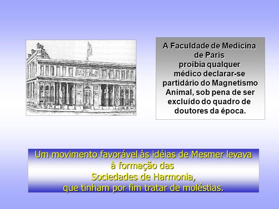 Diria Du Potet... Nunca a medicina ordinária ofereceu ao público o exemplo com tantas garantias.