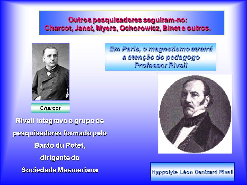 Escreveu Kardec na Revista Espírita de Março 1858: O Magnetismo preparou o caminho do Espiritismo(...).