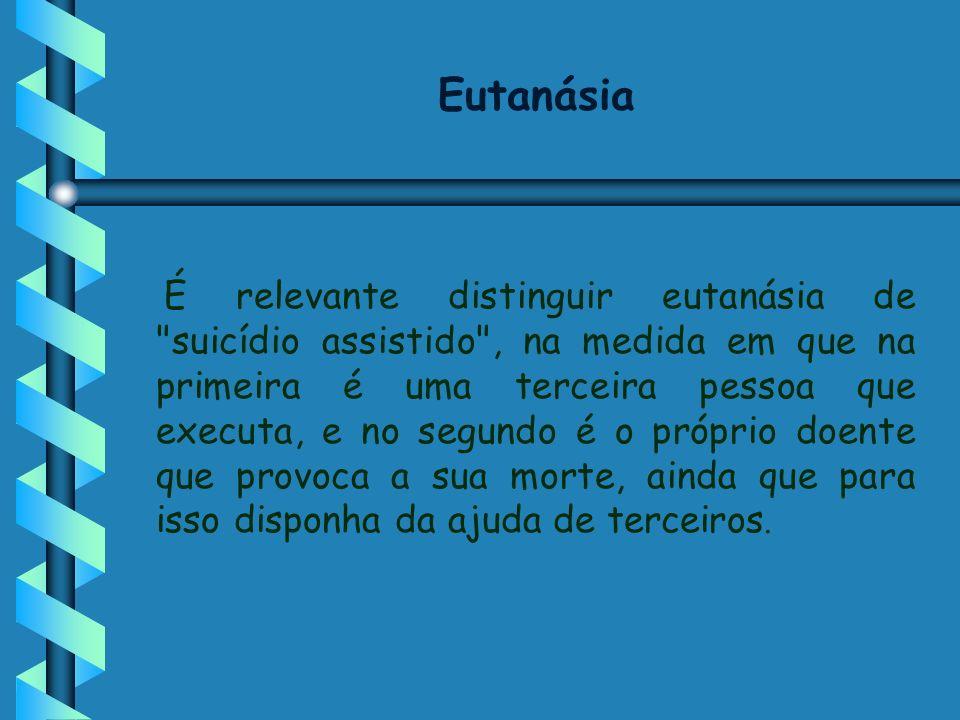 Eutanásia É relevante distinguir eutanásia de