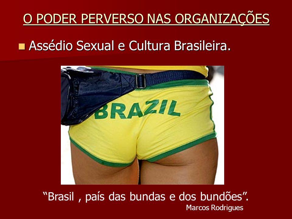 Assédio Sexual e Cultura Brasileira. Assédio Sexual e Cultura Brasileira. Brasil, país das bundas e dos bundões. Marcos Rodrigues