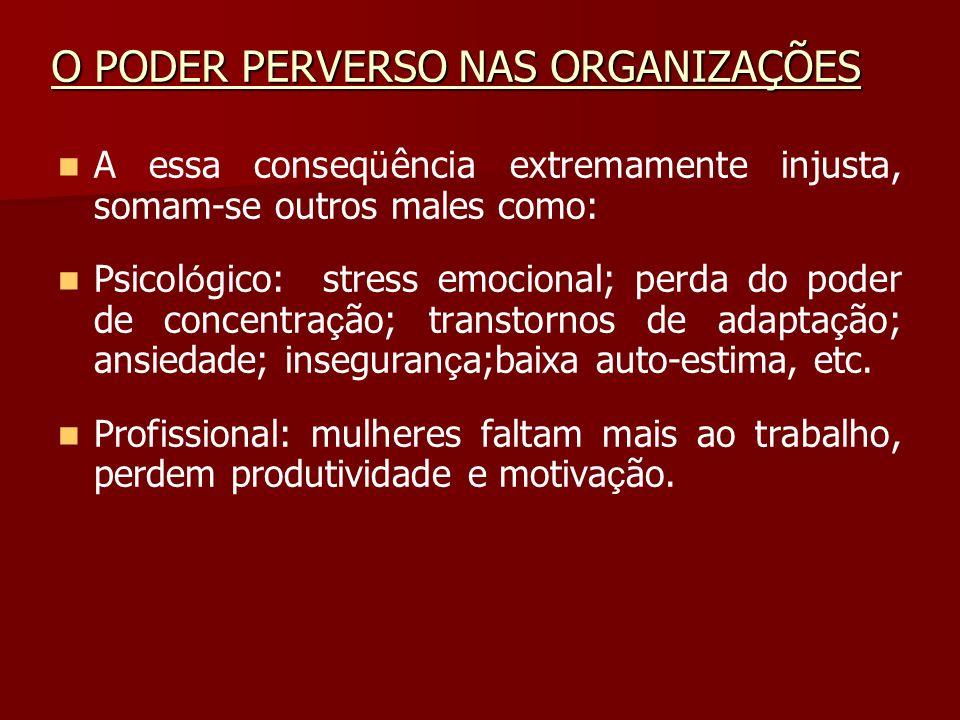 A essa conseq ü ência extremamente injusta, somam-se outros males como: Psicol ó gico: stress emocional; perda do poder de concentra ç ão; transtornos